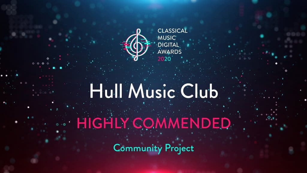 Hull Music Club 'Highly Commended' at the Classical Music Digital Awards